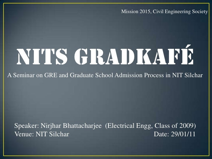 Seminar on GRE and GradSchool Admissions Process