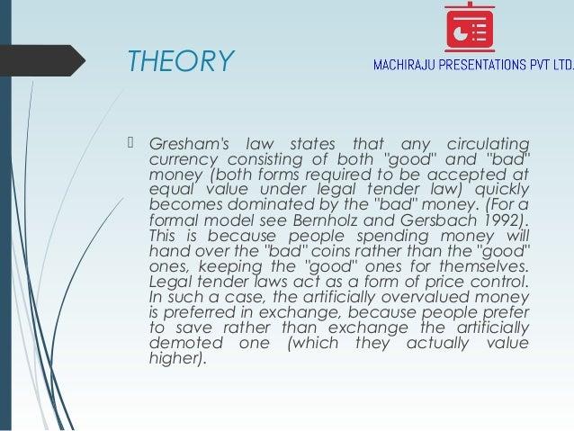 Gresham's law & Their's law
