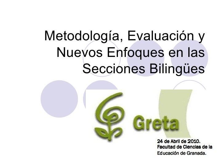 Metodolog ía, Evaluación y Nuevos Enfoques en las Secciones Bilingües .