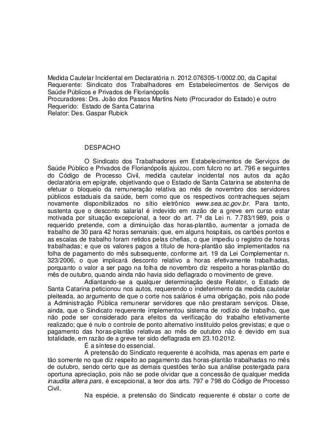 Medida Cautelar Incidental em Declaratória n. 2012.076305-1/0002.00, da CapitalRequerente: Sindicato dos Trabalhadores em ...