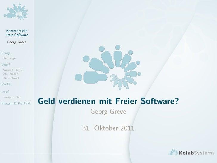 Kommerzielle  Freie Software   Georg GreveFrageDie FrageWas?Antwort, Teil 1Drei FragenDie AntwortPro