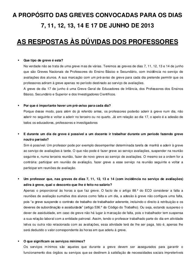 A PROPÓSITO DAS GREVES CONVOCADAS PARA OS DIAS7, 11, 12, 13, 14 E 17 DE JUNHO DE 2013AS RESPOSTAS ÀS DÚVIDAS DOS PROFESSOR...