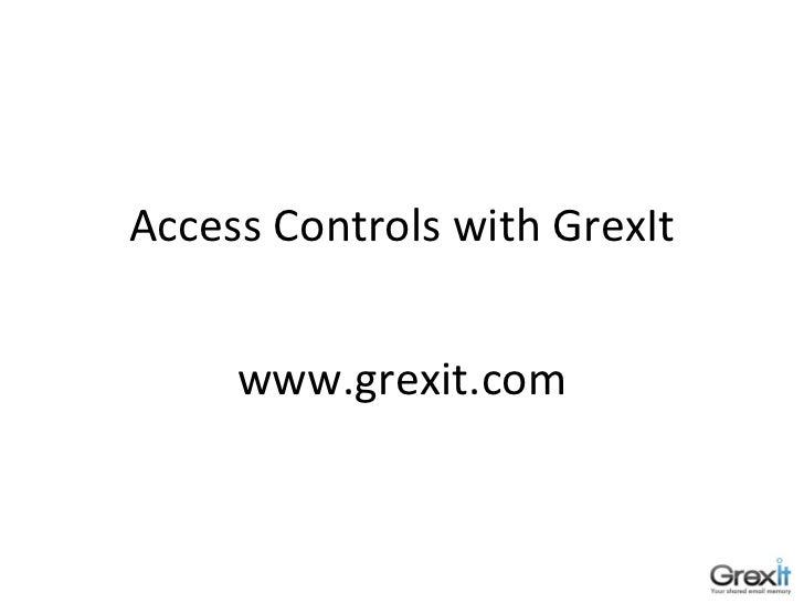 Access Controls with GrexIt     www.grexit.com
