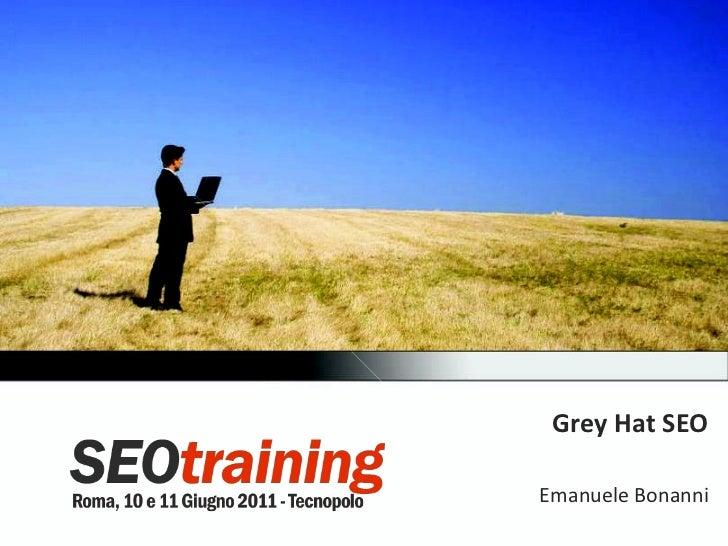 Grey Hat SEO Emanuele Bonanni