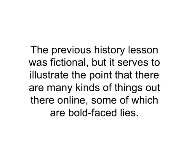 The previous history lesson was fictional,  but it serves to illustrate the point that there are many kinds of things out ...