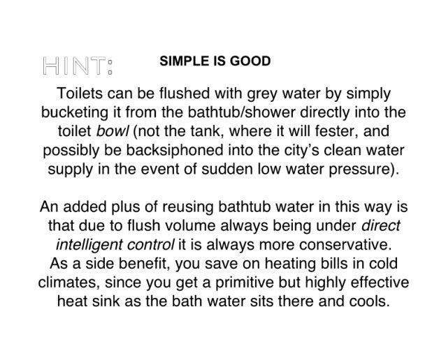 i ii i» — 0 SIMPLE ISGOOD ,1 H ;  F  _ 0  Toilets can be flushed with grey water by simply bucketing it from the bathtub/ ...