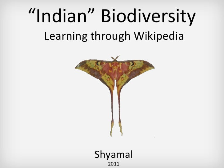 """ Indian"" Biodiversity  Learning through Wikipedia Shyamal 2011"