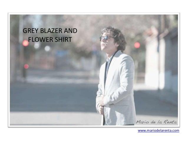 GREY BLAZER AND FLOWER SHIRT  www.mariodelarenta.com
