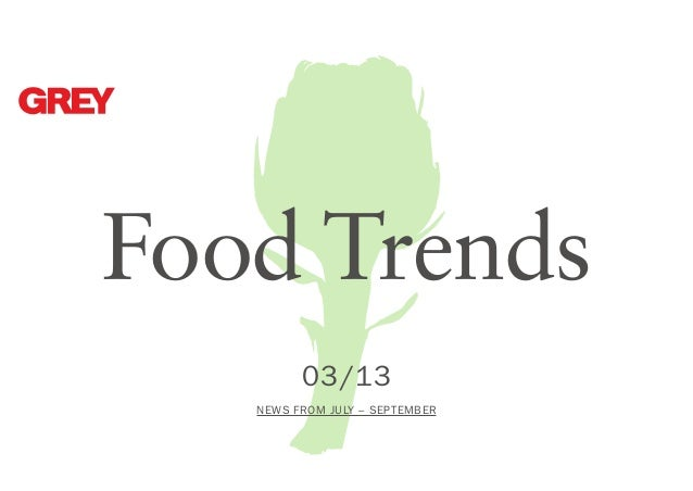 Food Trends 03 /13 NEWS FROM July – September