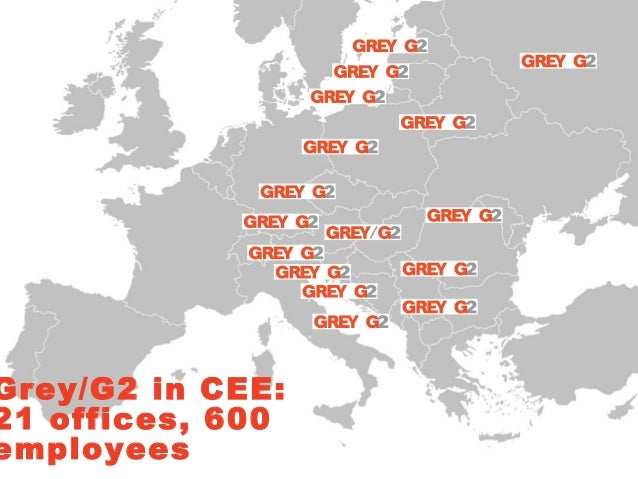 Grey/G2 in CEE:21 offices, 600employees