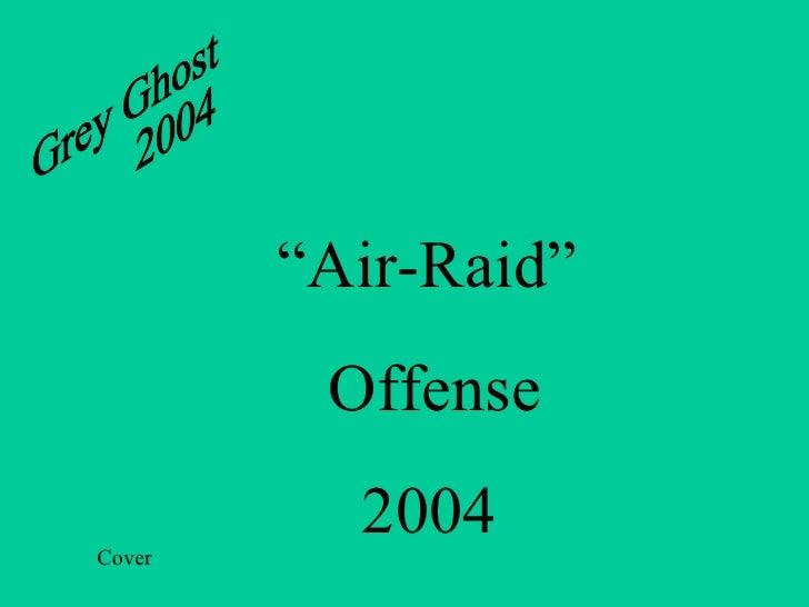"""Cover Grey Ghost 2004 """" Air-Raid""""  Offense 2004"""