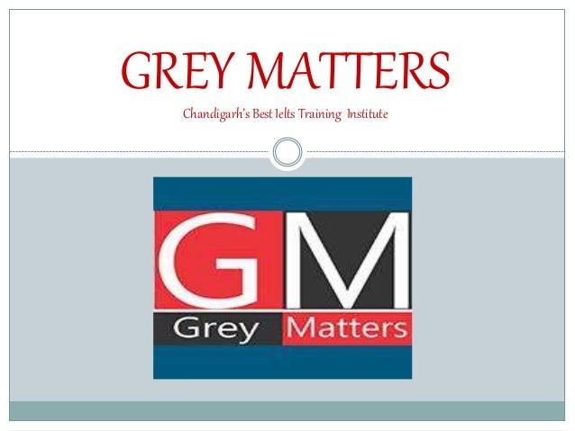 GREY MATTERSChandigarh's Best Ielts Training Institute