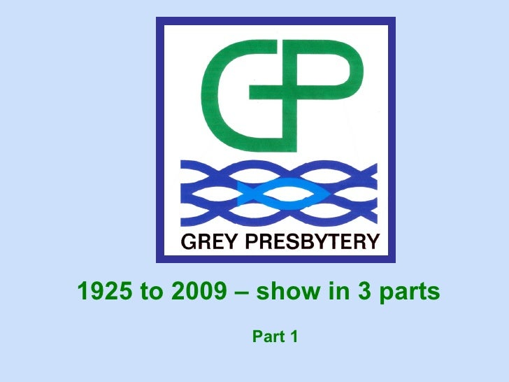 1925 to 2009 – show in 3 parts               Part 1