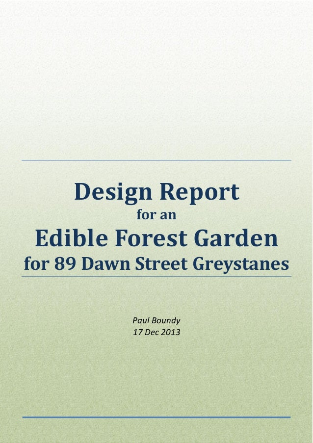 Provide Environmental Advice To Clients  Design of an Edible Forest Garden – Final Report  Design Report for an  Edible Fo...