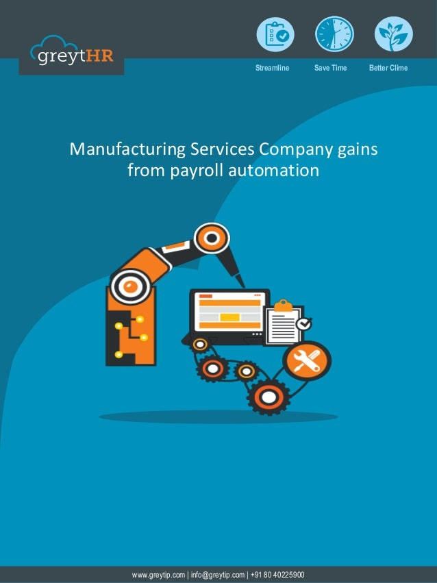 i  Streamline Save Time Better Clime  Manufacturing Services Company gains  from payroll automation  www.greytip.com | inf...