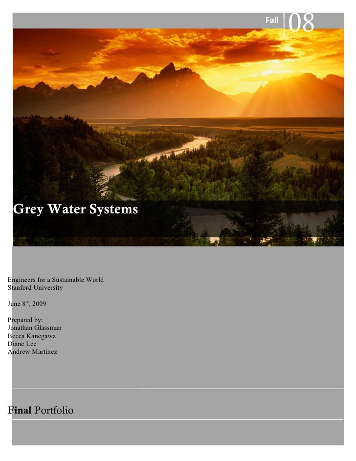 Fall                                           08 Grey Water SystemsEngineers for a Sustainable WorldStanford UniversityJu...