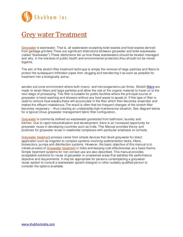www.shubhamindia.com Grey water Treatment Greywater is washwater. That is, all wastewater excepting toilet wastes and food...