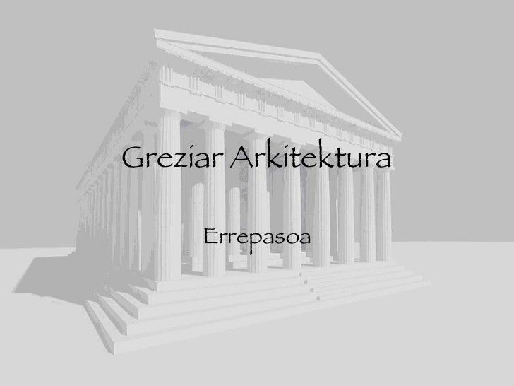 Greziar Arkitektura Errepasoa