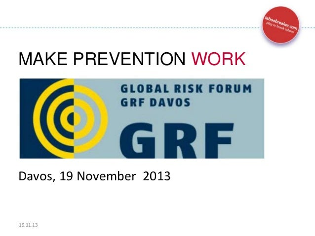MAKE PREVENTION WORK  Davos, 19 November 2013  19.11.13  1
