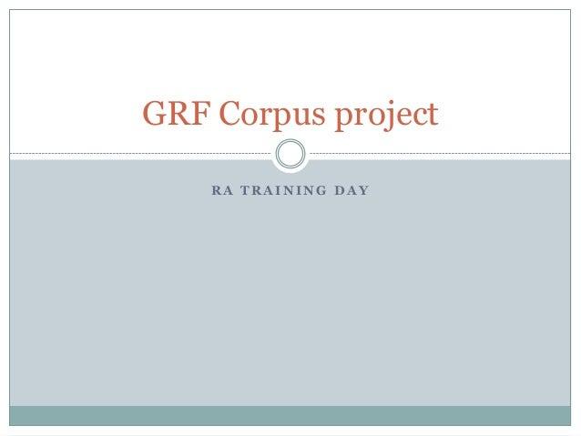 R A T R A I N I N G D A YGRF Corpus project