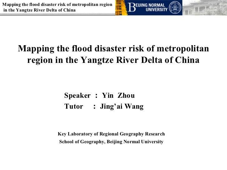 Mapping the flood disaster risk of metropolitan regionin the Yangtze River Delta of China       Mapping the flood disaster...