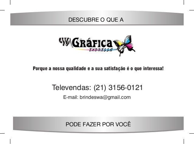 DESCUBRE O QUE A PODE FAZER POR VOCÊ Porque a nossa qualidade e a sua satisfação é o que interessa! Televendas: (21) 3156-...