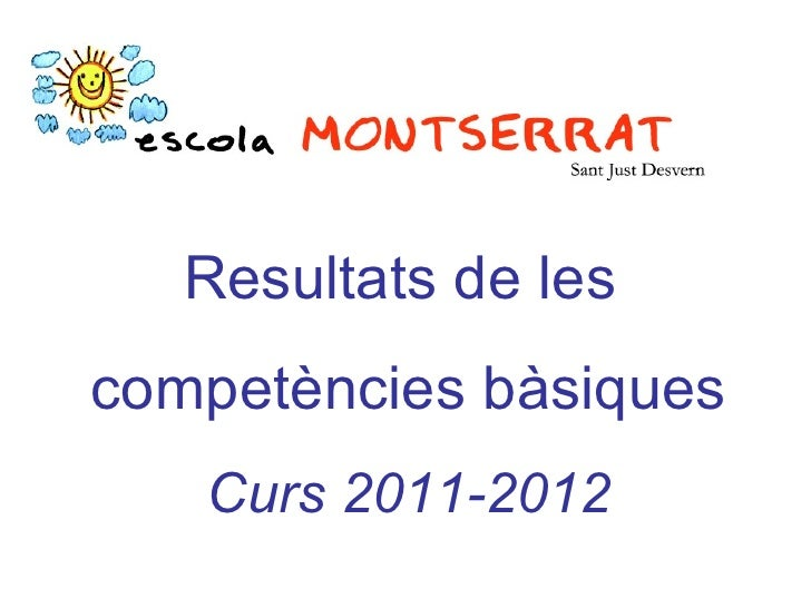Resultats de lescompetències bàsiques   Curs 2011-2012
