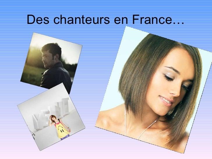 Des chanteurs en France…