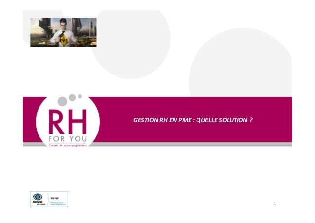 GESTION RH EN PME : QUELLE SOLUTION ? 1