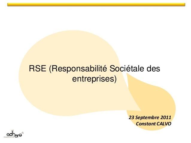 23 Septembre 2011 Constant CALVO RSE (Responsabilité Sociétale des entreprises)