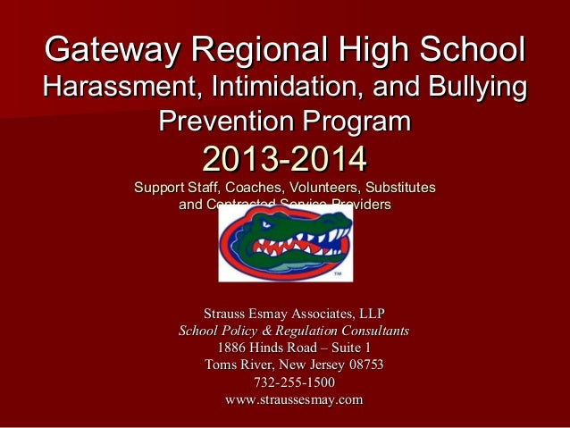 Gateway Regional High School  Harassment, Intimidation, and Bullying Prevention Program  2013-2014  Support Staff, Coaches...