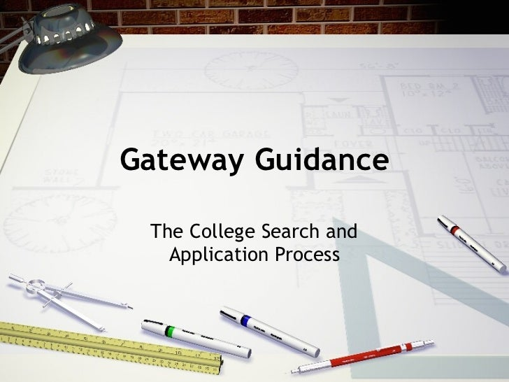 Gateway Guidance The College Search and Application Process