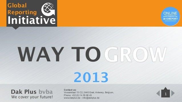 Dak Plus bvba We cover your future! Contact us: Vossendaal 13 C2, 2440 Geel, Antwerp, Belgium, Phone: +32 (0) 14 55 66 43 ...