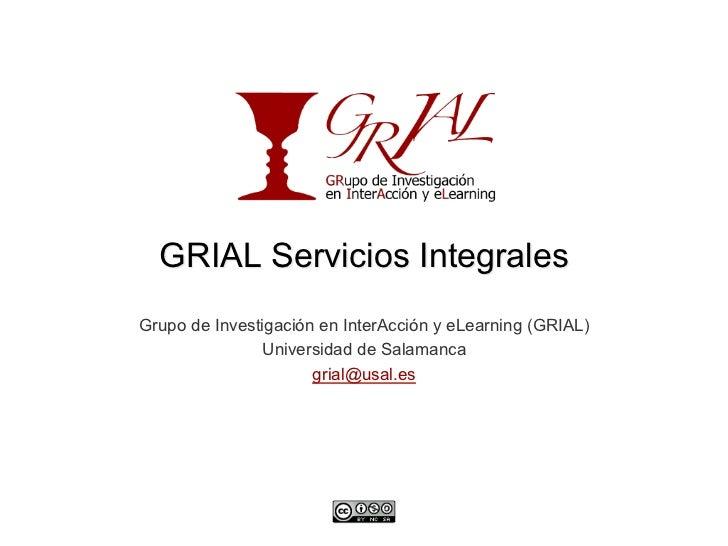 GRIAL Servicios IntegralesGrupo de Investigación en InterAcción y eLearning (GRIAL)               Universidad de Salamanca...
