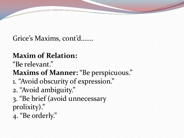 clyne s revision of grice s maxims Make a revision timetable  home  a level and ib study tools  english language  grice's maxims  grice and bell 50 / 5 teacher recommended.
