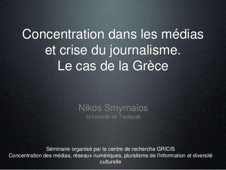Concentration dans les médias        et crise du journalisme.          Le cas de la Grèce                             Niko...