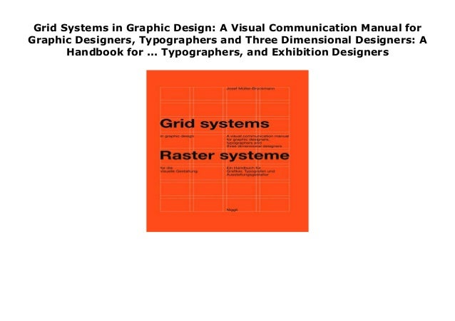 Grid Systems In Graphic Design A Visual Communication Manual For Gra