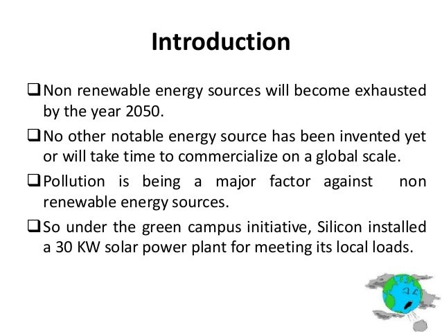 a conclusion of solar energy source In conclusion, the use of solar power in south africa isn't that far fetched when one look at the very appropriate weather conditions and the need to look at a more sustainable and renewable energy source for the future.