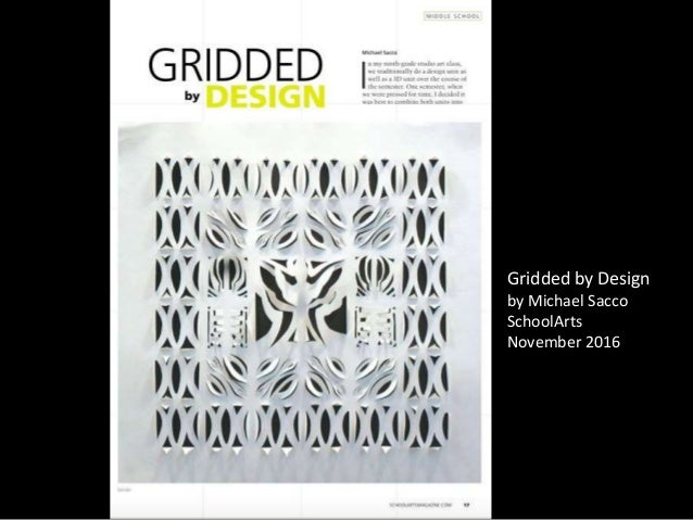 Gridded by Design by Michael Sacco SchoolArts November 2016