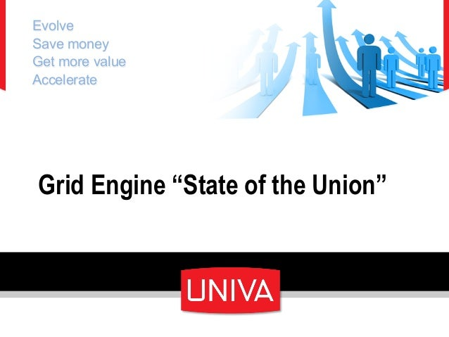 "EvolveSave moneyGet more valueAccelerateGrid Engine ""State of the Union"""