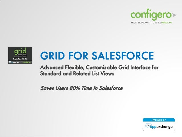 GRID FOR SALESFORCE Advanced Flexible, Customizable Grid Interface for Standard and Related List Views  Saves Users 80% Ti...