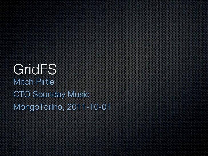 GridFSMitch PirtleCTO Sounday MusicMongoTorino, 2011-10-01