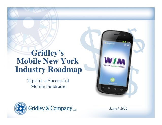 Gridley'sMobile New YorkIndustry Roadmap  Tips for a Successful   Mobile Fundraise                          March 2012