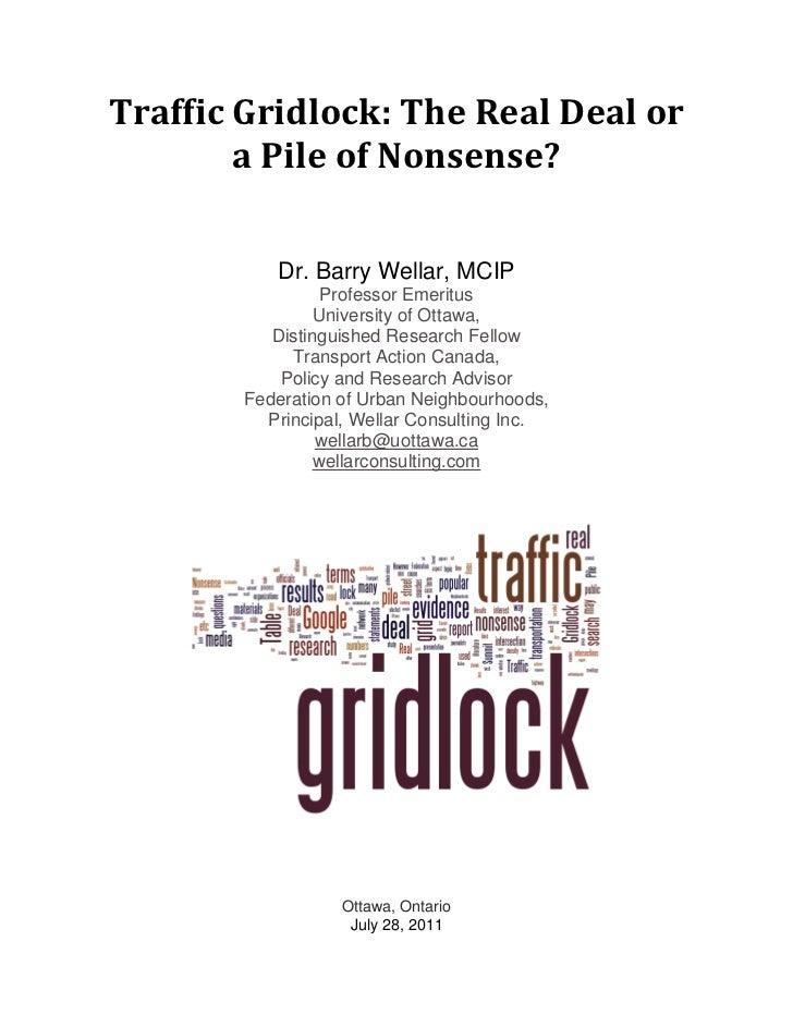 TrafficGridlock:TheRealDealor        aPileofNonsense?           Dr. Barry Wellar, MCIP                  Professo...