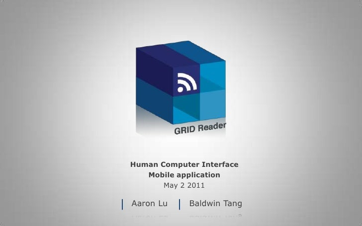 Human Computer Interface<br />Mobile application<br />May 2 2011<br />Aaron Lu  <br />Baldwin Tang<br />