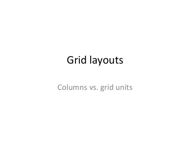 Grid layouts Columns vs. grid units