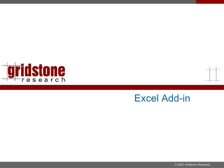 Excel Add-in © 2007 Gridstone Research.