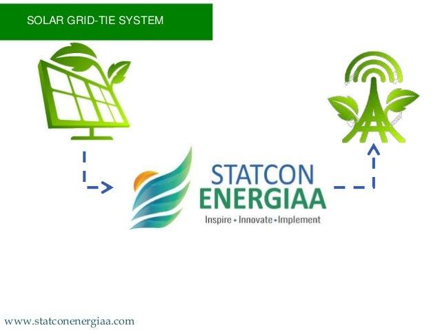 SOLAR GRID-TIE SYSTEM www.statconenergiaa.com