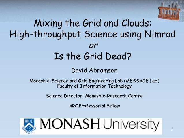 Mixing the Grid and Clouds: High-throughput Science using Nimrod                             or               Is the Grid ...