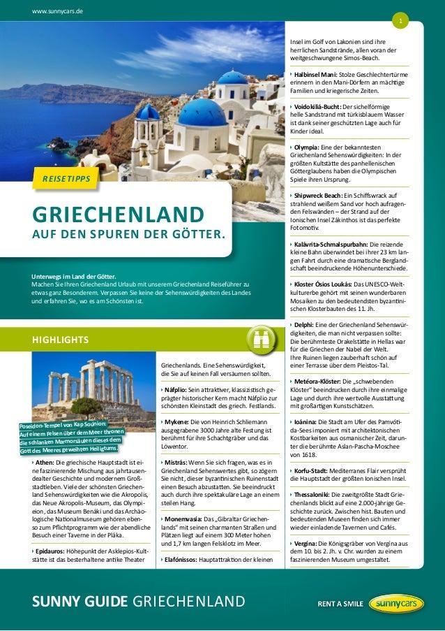 www.sunnycars.de SUNNY GUIDE GRIECHENLAND HIGHLIGHTS REISETIPPSREISETIPPS uAthen: Die griechische Hauptstadt ist ei- n...